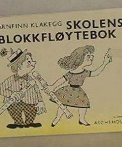 Arnfinn Klakegg. Skolens blokkfløytebok